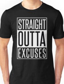 STRAIGHT OUTTA EXCUSES Unisex T-Shirt