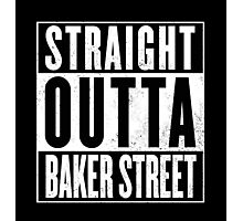 Straight Outta Baker Street Photographic Print