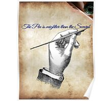 The pen is mightier than the sword. Poster