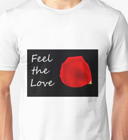 Feel the Love. Unisex T-Shirt