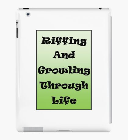 Riffing and Growling Through Life iPad Case/Skin