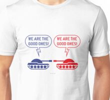 We are the good ones! (Tanks / War / Caricature) Unisex T-Shirt