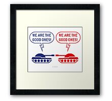 We are the good ones! (Tanks / War / Caricature) Framed Print