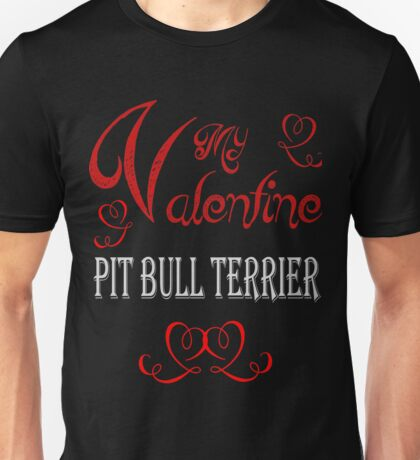 A Valentine Shirt with Dog Pit Bull Terrier Unisex T-Shirt