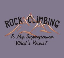 Rock Climbing Is My Superpower What Is Yours Kids Clothes