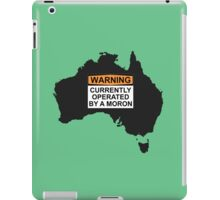 WARNING: CURRENTLY OPERATED BY A MORON iPad Case/Skin