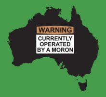 WARNING: CURRENTLY OPERATED BY A MORON by Rob Price