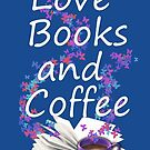 Love Books and Coffee by emilypigou
