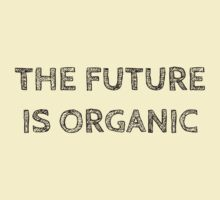 THE FUTURE IS ORGANIC by Rob Price