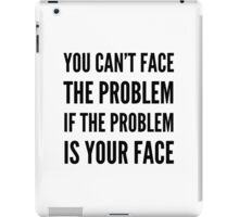 FACE THE PROBLEM iPad Case/Skin