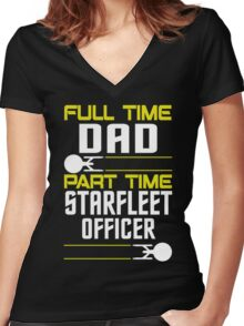 Full time Dad, part time Starfleet Officer Women's Fitted V-Neck T-Shirt