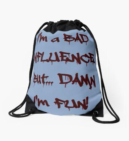 Im a bad influence no.3 Drawstring Bag