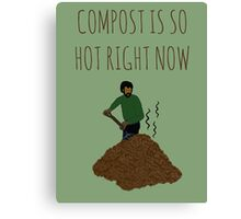 Compost Is So Hot Right Now Canvas Print