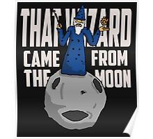 That Wizard Came From The Moon! Poster