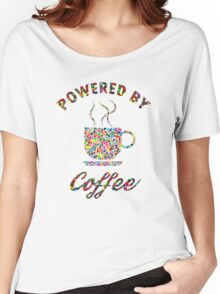 Powered By Colorful Coffee  Women's Relaxed Fit T-Shirt