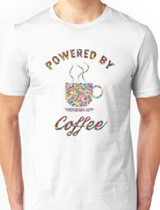 Powered By Colorful Coffee  Unisex T-Shirt