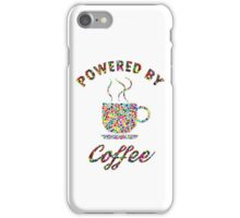 Powered By Colorful Coffee  iPhone Case/Skin