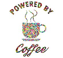 Powered By Colorful Coffee  Photographic Print