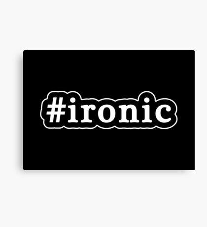 Ironic - Hashtag - Black & White Canvas Print