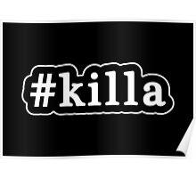 Killa - Hashtag - Black & White Poster