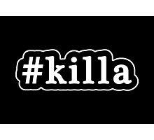 Killa - Hashtag - Black & White Photographic Print