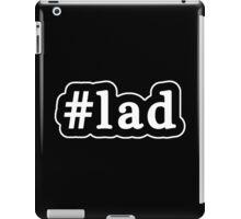 Lad - Hashtag - Black & White iPad Case/Skin