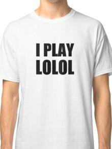 I play LOLOL, Yoosung Mystic Messenger Classic T-Shirt