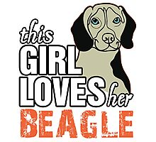 This Girl Loves Her Beagle Photographic Print