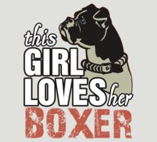 This Girl Loves Her Boxer by 2E1K