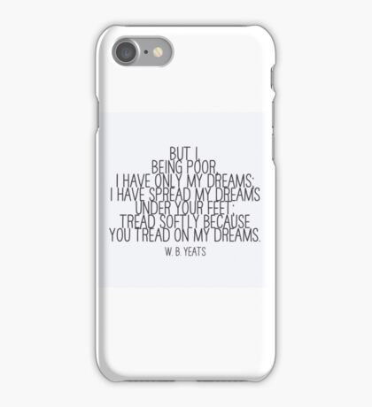 Dreams - W. B. Yeats iPhone Case/Skin