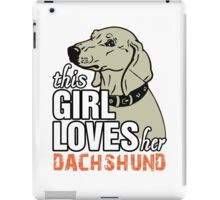 This Girl Loves Her Dachshund iPad Case/Skin