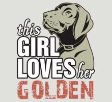 This Girl Loves Her Golden by 2E1K