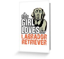 This Girl Loves Her Labrador Retriever Greeting Card