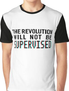 The revolution will not be supervised, black font (3D) Graphic T-Shirt