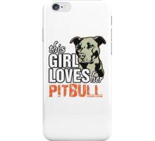 This Girl Loves Her Pitbull iPhone Case/Skin