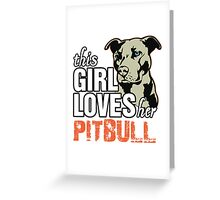 This Girl Loves Her Pitbull Greeting Card
