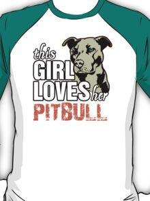 This Girl Loves Her Pitbull T-Shirt