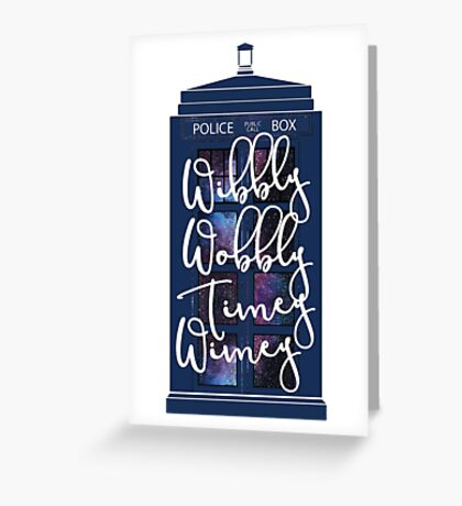 Doctor Who - Wibbly Wobbly Timey Wimey Greeting Card
