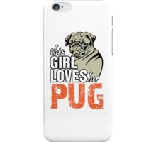 This Girl Loves Her Pug iPhone Case/Skin