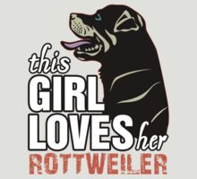 This Girl Loves Her Rottweiler by 2E1K