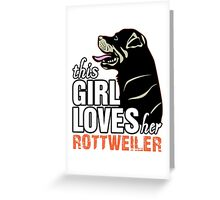This Girl Loves Her Rottweiler Greeting Card