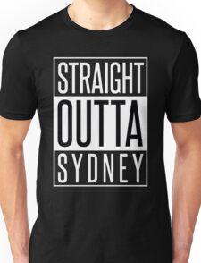 STRAIGHT OUTTA SYDNEY Unisex T-Shirt