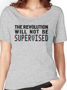 The revolution will not be supervised, black font (3D) Women's Relaxed Fit T-Shirt