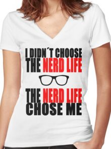 I didn´t choose the nerd life  Women's Fitted V-Neck T-Shirt