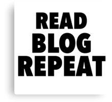 Read Blog Repeat Canvas Print