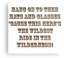Wildest Ride in the Wilderness Metal Print