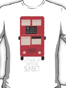 Ride off into the sunset - London Double Decker Bus T-Shirt