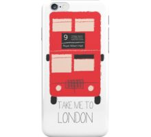 Take Me to London - Red Double Decker Bus  iPhone Case/Skin
