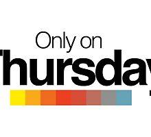 Only on Thursday by JedidiahUbaldo