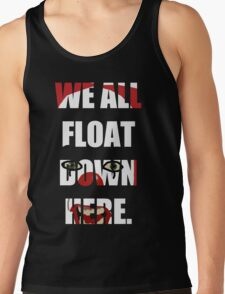 """""""We All Float Down Here"""" Pennywise Tank Top"""